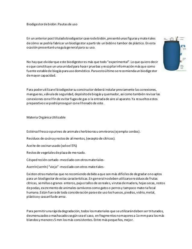 Biodigestor de bidón: Pautas de uso  En un anterior post titulado biodigestor casero de bidón, presenté unas figuras y mat...