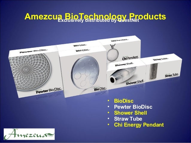 • BioDisc • Pewter BioDisc • Shower Shell • Straw Tube • Chi Energy Pendant Amezcua BioTechnology ProductsExclusively dist...