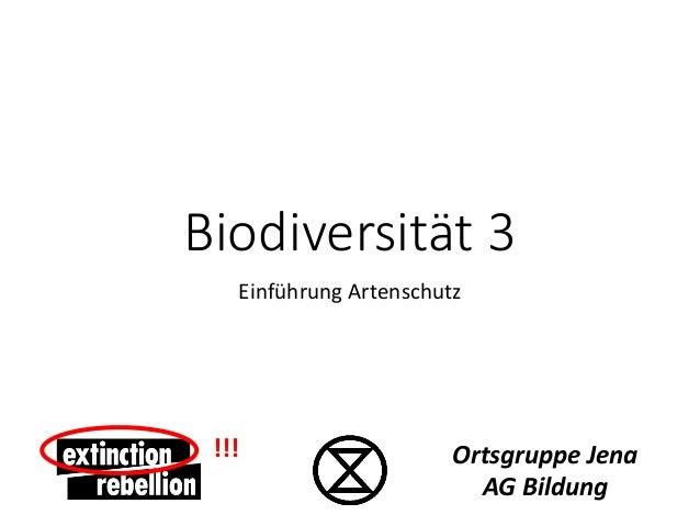 Biodiversität 3 Einführung Artenschutz Ortsgruppe Jena AG Bildung !!!