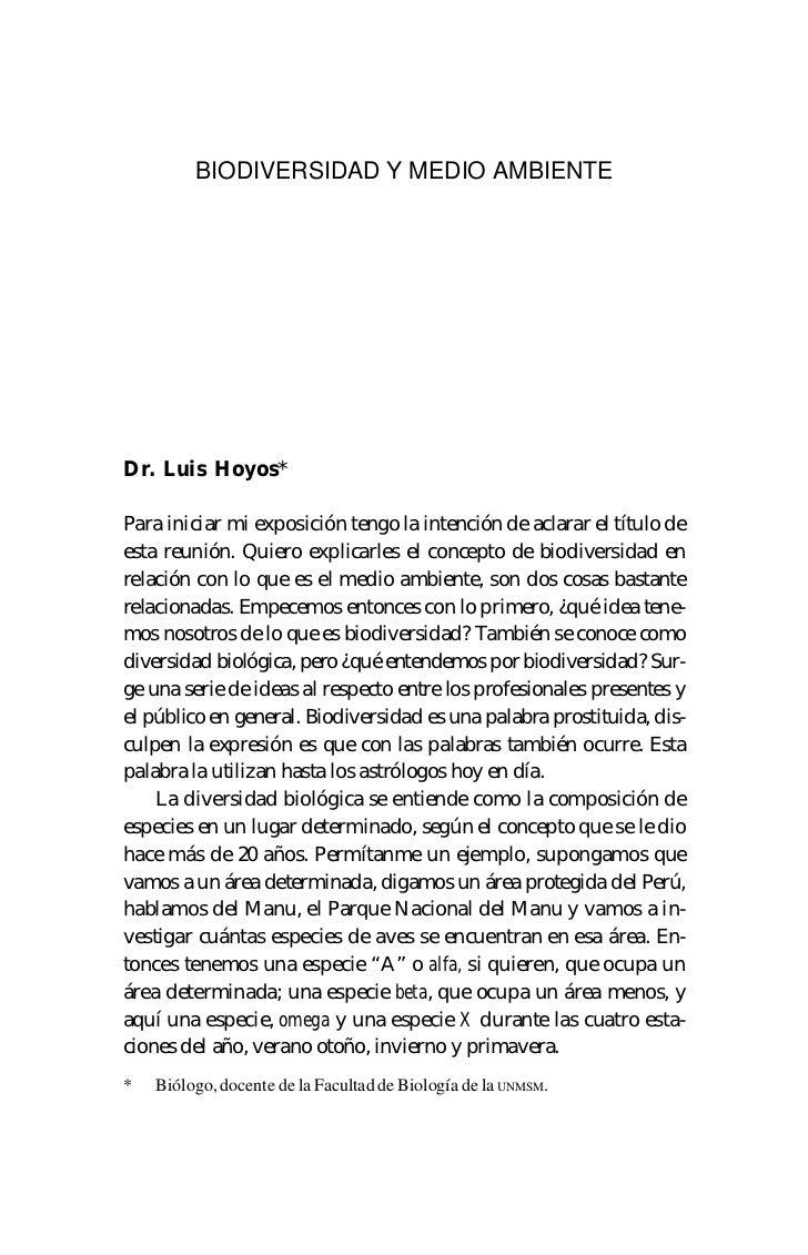 BIODIVERSIDAD Y MEDIO AMBIENTEDr. Luis Hoyos*Para iniciar mi exposición tengo la intención de aclarar el título deesta reu...