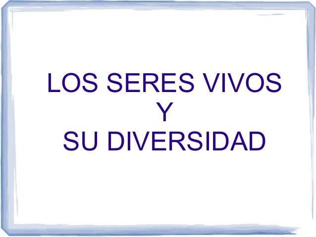LOS SERES VIVOS Y SU DIVERSIDAD