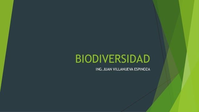 BIODIVERSIDAD ING.JUAN VILLANUEVA ESPINOZA
