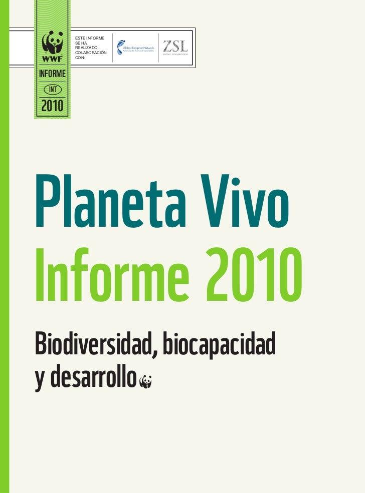 ESTE INFORME          SE HA          REALIZADO          COLABORACIÓN          CON:INFORME  INT2010Planeta VivoInforme 2010...