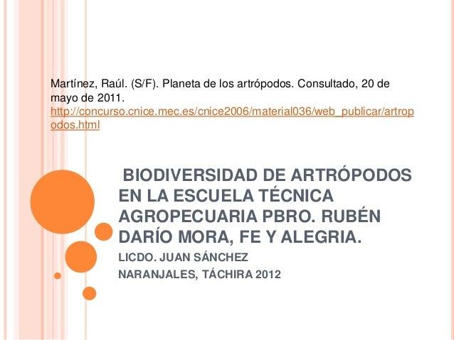 Martínez, Raúl. (S/F). Planeta de los artrópodos. Consultado, 20 de mayo de 2011. http://concurso.cnice.mec.es/cnice2006/m...