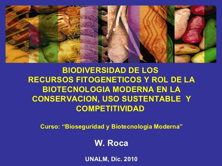BIODIVERSIDAD DE LOS  RECURSOS FITOGENETICOS Y ROL DE LA BIOTECNOLOGIA MODERNA EN LA CONSERVACION, USO SUSTENTABLE  Y COMP...