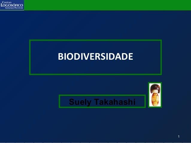 BIODIVERSIDADESuely Takahashi1
