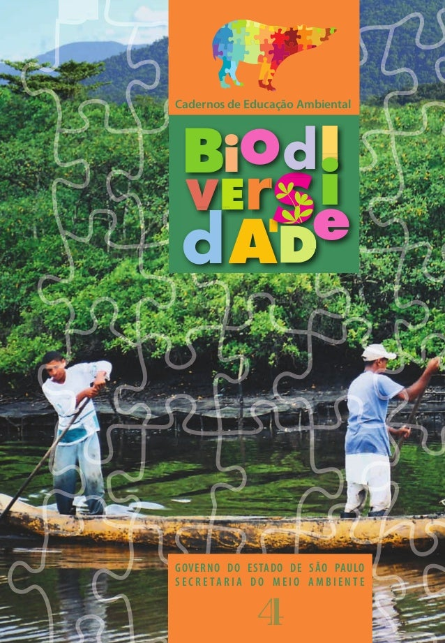 Cadernos de Educação Ambiental  BiO  A  dI  GOVERNO DO ESTADO DE SÃO PAULO  S E C R E T A R I A D O M E I O A M B I E N T ...