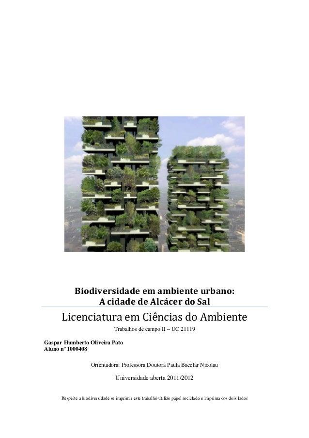 Biodiversidade em ambiente urbano: A cidade de Alcácer do Sal Licenciatura em Ciências do Ambiente Trabalhos de campo II –...