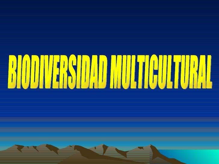 BIODIVERSIDAD MULTICULTURAL