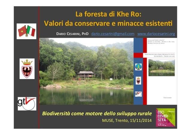 La  foresta  di  Khe  Ro:  Valori  da  conservare  e  minacce  esisten6  Biodiversità  come  motore  dello  sviluppo  rura...