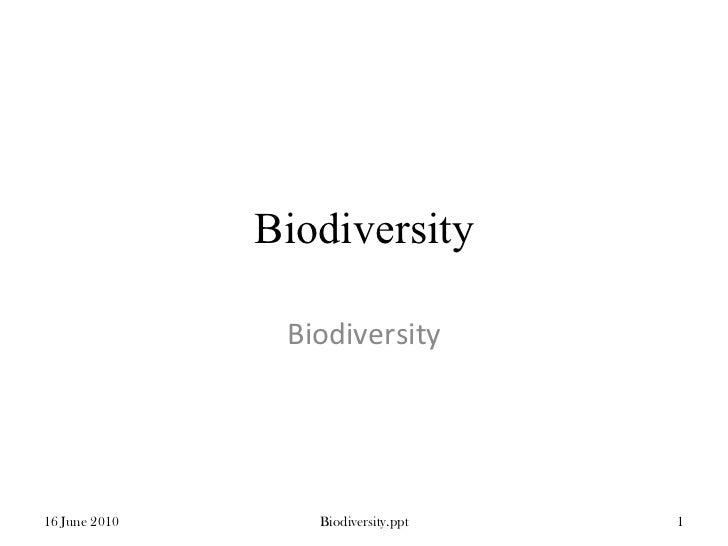 Biodiversity Biodiversity 16 June 2010 Biodiversity.ppt
