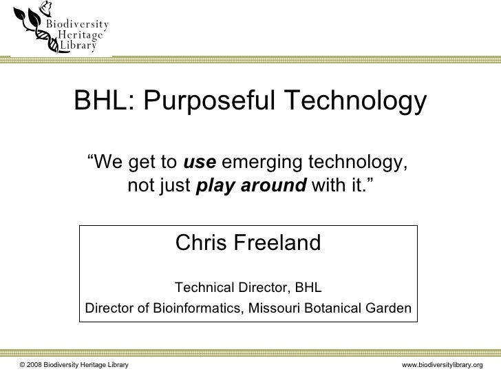 "BHL: Purposeful Technology ""We get to  use  emerging technology,  not just  play around  with it."" Chris Freeland Technica..."