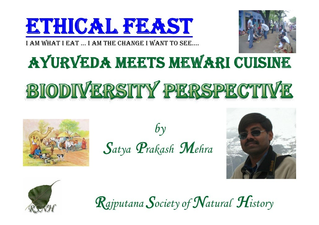 ETHICAL FEAST I AM WHAT I EAT ... I AM THE CHANGE I WANT TO SEE….   AYURVEDA MEETS MEWARI CUISINE                         ...