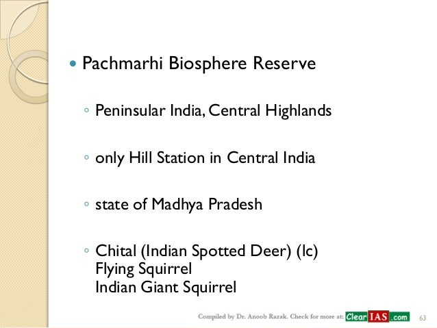 biosphere reserves of india Biosphere reserve (br) is an international designation by unesco for representative parts of natural and cultural landscapes extending over large area of terrestrial or coastal/marine ecosystems or a combination thereof.