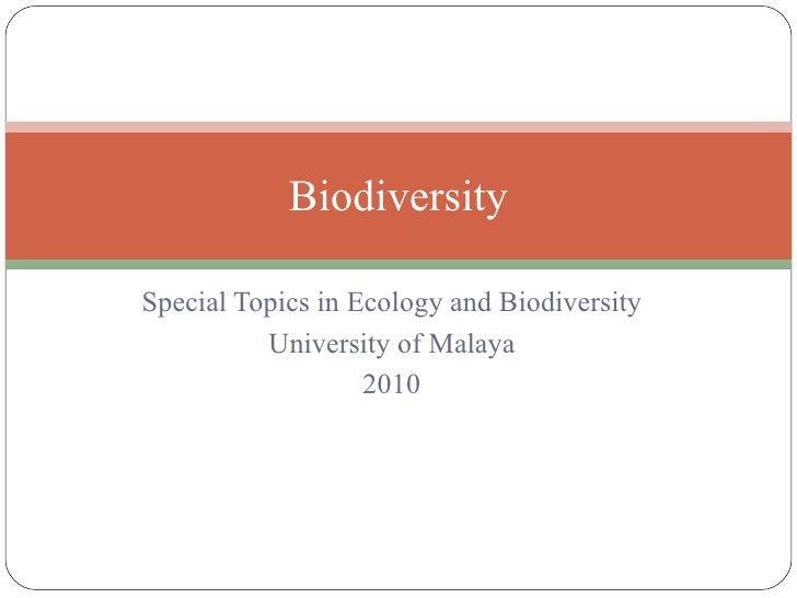 Special Topics in Ecology and Biodiversity University of Malaya 2010 Biodiversity