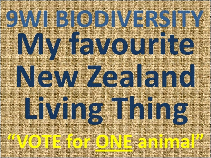 "9WI BIODIVERSITYMy favouriteNew ZealandLiving Thing""VOTE for ONE animal"""