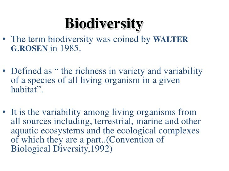 definition of biodiversity Meaning of biodiversity we are surrounded by a huge world of living things –  plants, animals, microorganisms, – forming a variety of combinations in different.