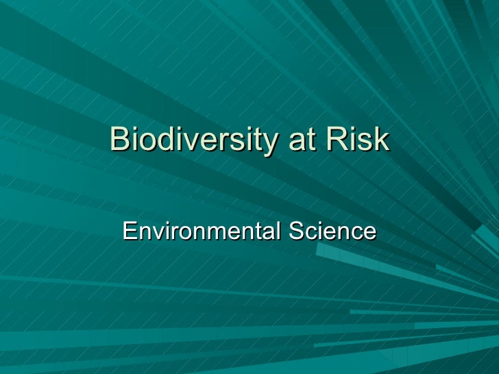Biodiversity at Risk Environmental Science