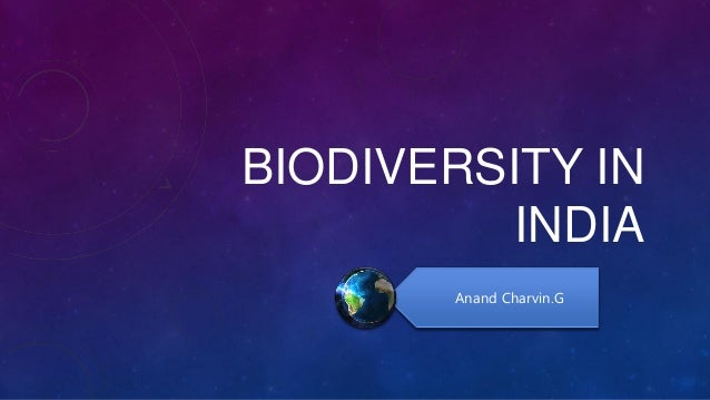 BIODIVERSITY IN INDIA Anand Charvin.G