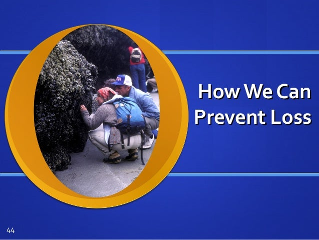 How We CanHow We Can Prevent LossPrevent Loss 44