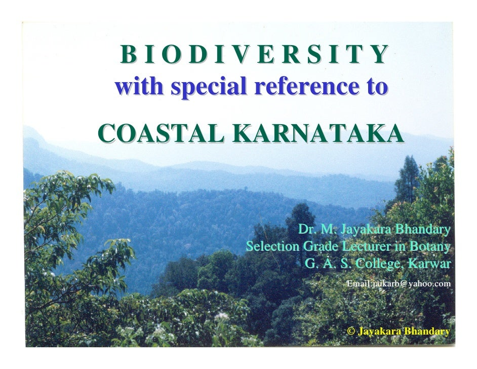 BIODIVERSITY with special reference to COASTAL KARNATAKA                       Dr. M. Jayakara Bhandary            Selecti...