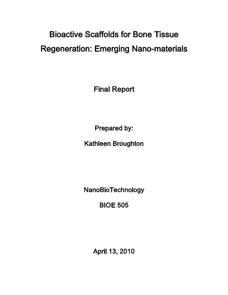 Bioactive Scaffolds for Bone TissueRegeneration: Emerging Nano-materials             Final Report              Prepared by...