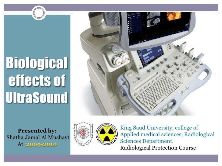 Biological effects of  UltraSound<br />King Saud University, college of Applied medical sciences, Radiological Sciences De...