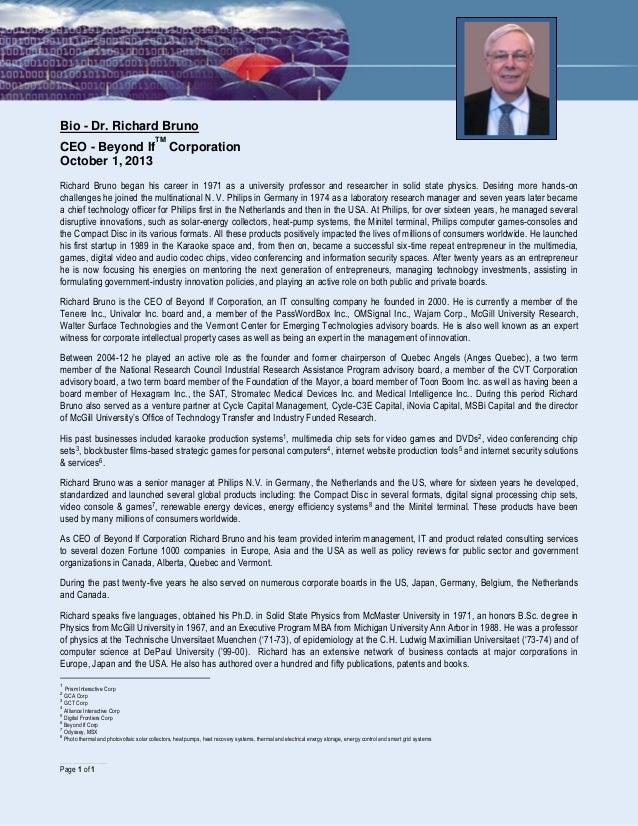 ……………………………………… Page 1 of 1 Bio - Dr. Richard Bruno CEO - Beyond If TM Corporation October 1, 2013 Richard Bruno began his...