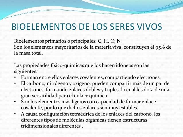 BIOELEMENTOS DE LOS SERES VIVOSBioelementos primarios o principales: C, H, O, NSon los elementos mayoritarios de la materi...