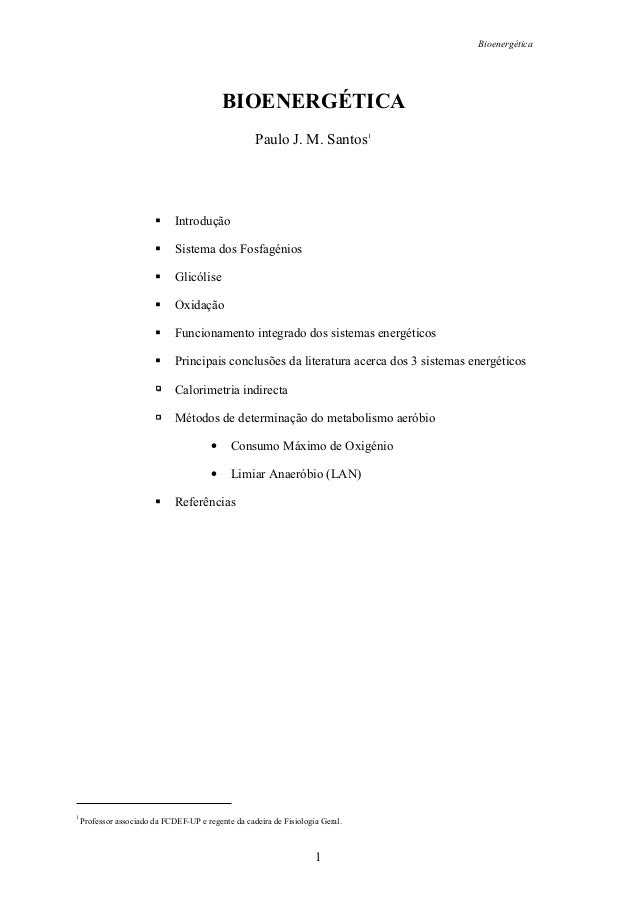 Bioenergética 1 BIOENERGÉTICA Paulo J. M. Santos1 Introdução Sistema dos Fosfagénios Glicólise Oxidação Funcionamento inte...
