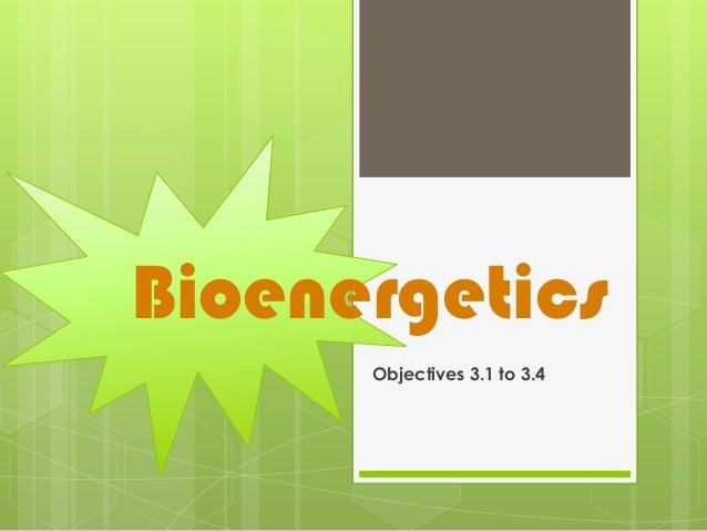 Bioenergetics Objectives 3.1 to 3.4