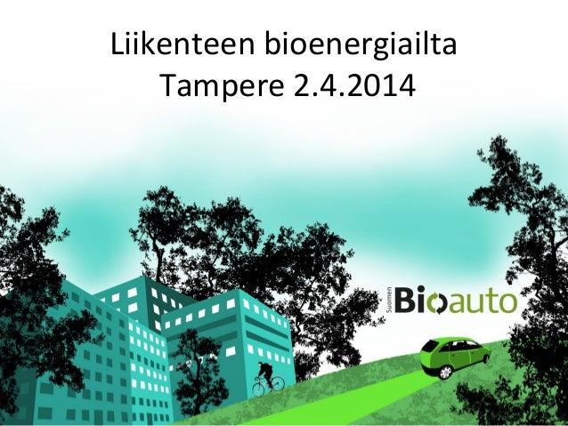 Liikenteen bioenergiailta Tampere 2.4.2014