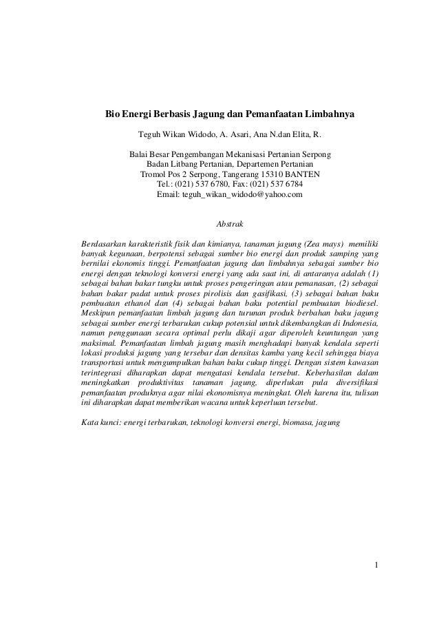 1 Bio Energi Berbasis Jagung dan Pemanfaatan Limbahnya Teguh Wikan Widodo, A. Asari, Ana N.dan Elita, R. Balai Besar Penge...