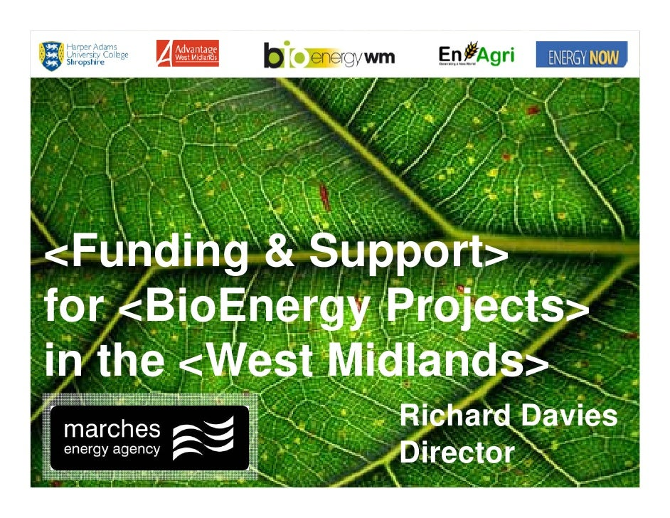 <Funding & Support> for <BioEnergy Projects> in the <West Midlands>                Richard Davies                Director