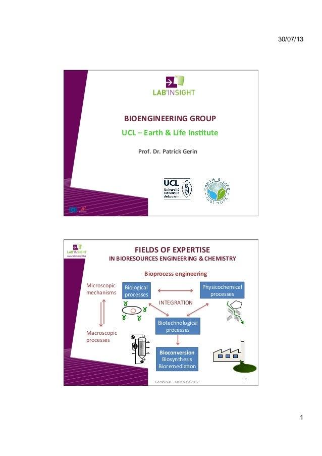30/07/13 1 BIOENGINEERINGGROUP  UCL–Earth&LifeIns8tute Prof.Dr.PatrickGerin    FIELD...