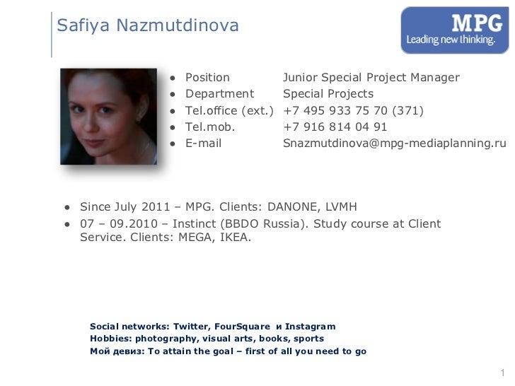 Safiya Nazmutdinova                    ●   Position             Junior Special Project Manager                    ●   Depa...