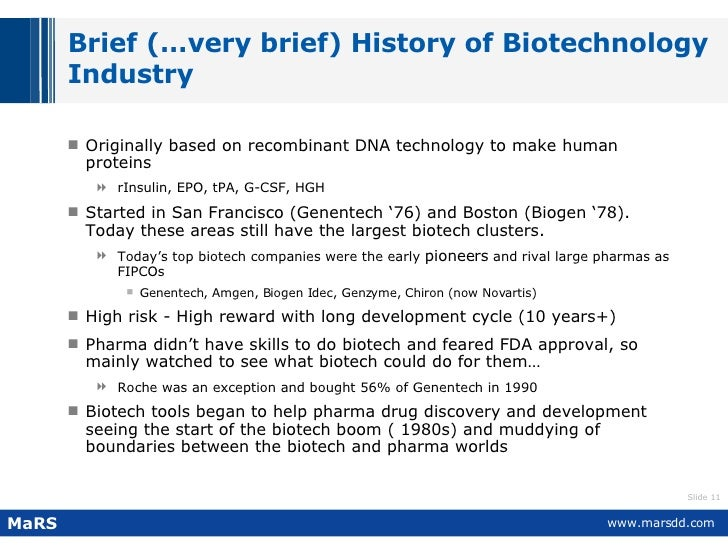 Brief (…very brief) History of Biotechnology Industry <ul><li>Originally based on recombinant DNA technology to make human...