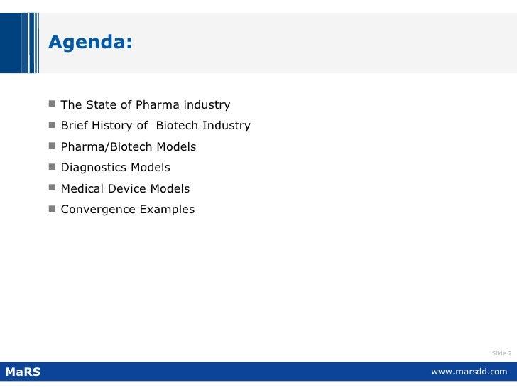 Agenda: <ul><li>The State of Pharma industry  </li></ul><ul><li>Brief History of  Biotech Industry  </li></ul><ul><li>Phar...