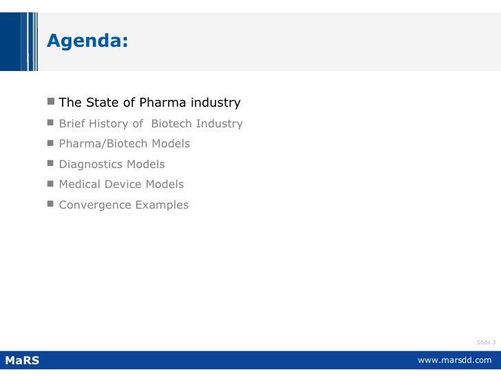 Agenda: <ul><li>The State of Pharma industry   </li></ul><ul><li>Brief History of  Biotech Industry  </li></ul><ul><li>Pha...
