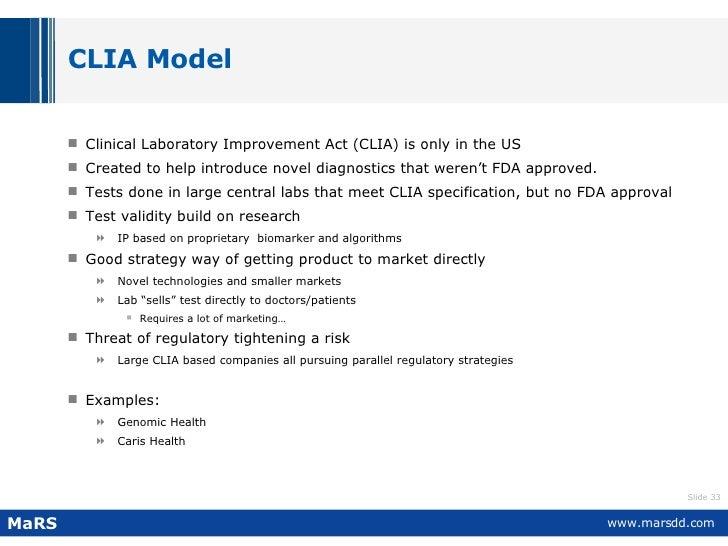CLIA Model  <ul><li>Clinical Laboratory Improvement Act (CLIA) is only in the US  </li></ul><ul><li>Created to help introd...