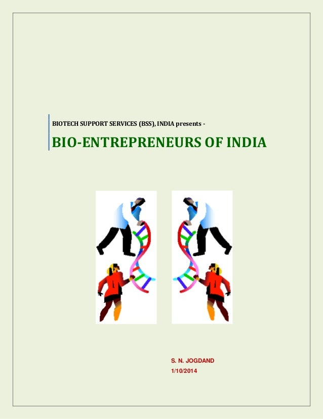 S. N. JOGDAND  1/10/2014  BIOTECH SUPPORT SERVICES (BSS), INDIA presents -  BIO-ENTREPRENEURS OF INDIA