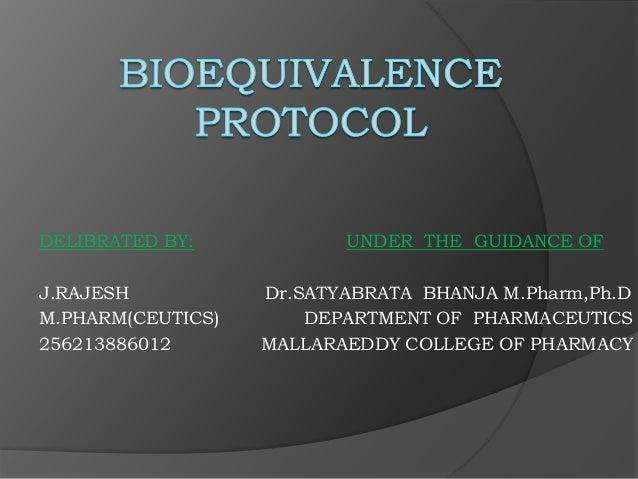 DELIBRATED BY: UNDER THE GUIDANCE OF  J.RAJESH Dr.SATYABRATA BHANJA M.Pharm,Ph.D  M.PHARM(CEUTICS) DEPARTMENT OF PHARMACEU...