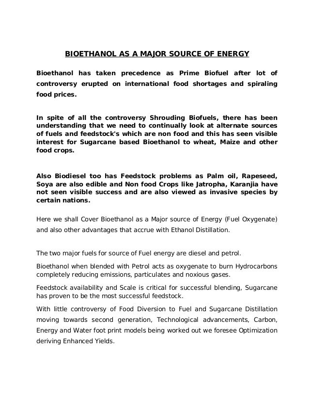 BIOETHANOL AS A MAJOR SOURCE OF ENERGY Bioethanol has taken precedence as Prime Biofuel after lot of controversy erupted o...