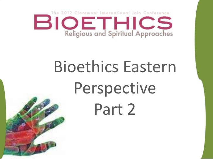 Bioethics Eastern   Perspective     Part 2