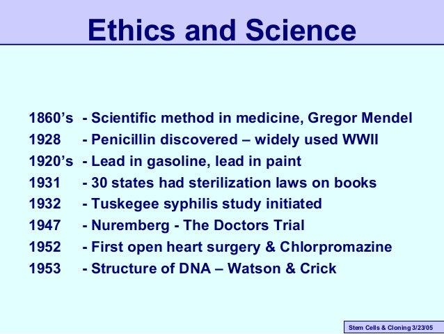Stem Cells & Cloning 3/23/05 1860's - Scientific method in medicine, Gregor Mendel 1928 - Penicillin discovered – widely u...