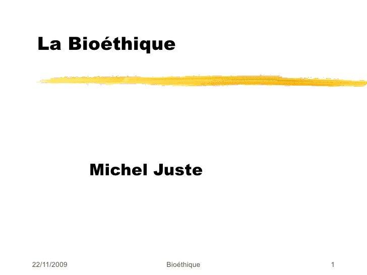 La Bioéthique Michel Juste