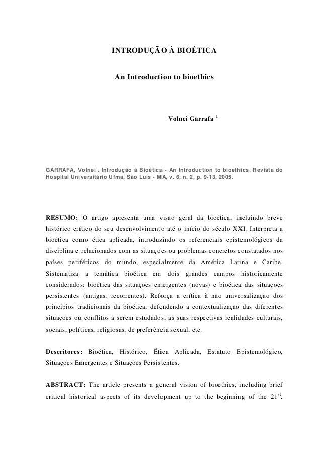 INTRODUÇÃO À BIOÉTICA An Introduction to bioethics Volnei Garrafa 1 GARRAFA, Volnei . Introdução à Bioética - An Introduct...