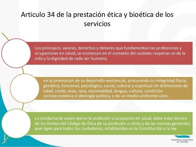 Articulo 34 de la prestación ética y bioética de los  servicios  Los principios, valores, derechos y deberes que fundament...