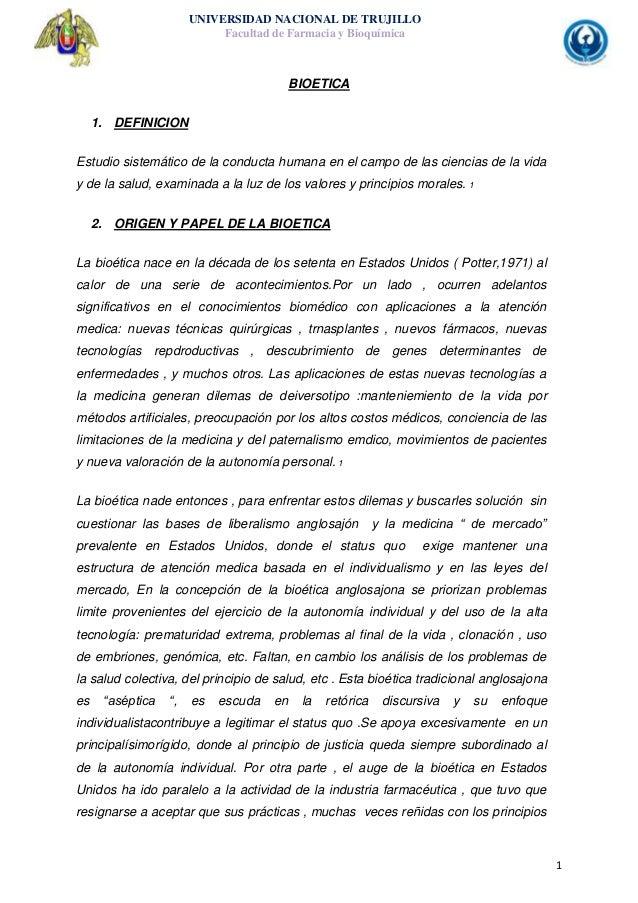 1UNIVERSIDAD NACIONAL DE TRUJILLOFacultad de Farmacia y BioquímicaBIOETICA1. DEFINICIONEstudio sistemático de la conducta ...
