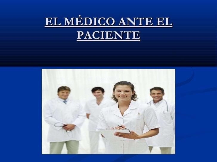 EL MÉDICO ANTE EL PACIENTE